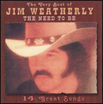 The Very Best Of Jim Weatherly - The Need To Be